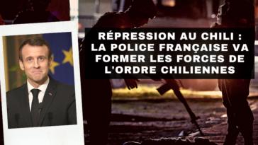 répression au chili _ la police française va former les policiers chiliens